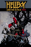 Hellboy and the B.P.R.D.: 1953 TPB