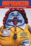 Supersized: Strange Tales From A Fast-Food Culture HC