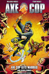 Axe Cop Volume 5: Axe Cop Gets Married and Other Stories TPB - nick & dent