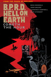 B.P.R.D. Hell on Earth Volume 15 - Cometh the Hour TPB