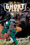 Ghost Fleet Volume 2: Over the Top TPB