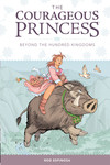 Courageous Princess Volume 1: Beyond the Hundred Kingdoms Third Edition HC