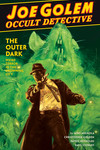 Joe Golem: Occult Detective Volume 2 - The Outer Dark HC