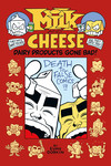 Milk and Cheese: Dairy Products Gone Bad TPB