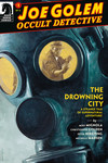 Joe Golem: Occult Detective - The Drowning City #1