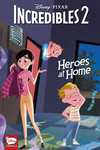 Disney/PIXAR The Incredibles 2: Heroes at Home HC (Young Readers)