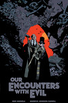 Our Encounters with Evil: Adventures of Professor J.T. Meinhardt and His Assistant Mr. Knox HC