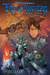 Trollhunters: Tales of Arcadia--The Felled TPB