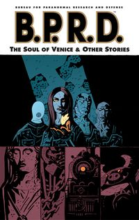 B.P.R.D. Vol. 02: The Soul of Venice and Other Stories TPB