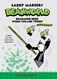 Larry Marder's Beanworld HC Book 3: Remember Here When You Are There!