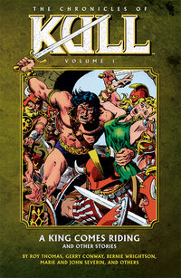 Chronicles of Kull Volume 1: A King Comes Riding and Other Stories TPB