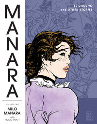 Manara Library Volume 2 HC: El Gaucho and Other Stories