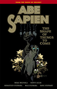 Abe Sapien Volume 4: The Shape of Things to Come TPB - nick & dent