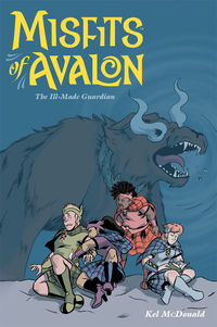 Misfits of Avalon Volume 2: The Ill-Made Guardian TPB