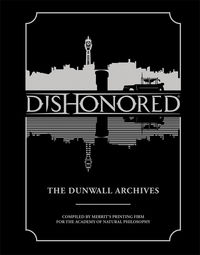 Dishonored: The Dunwall Archives HC