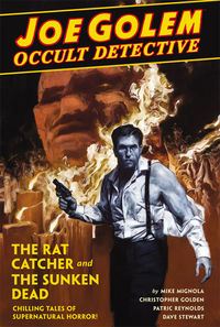 Joe Golem: Occult Detective Volume 1 - The Rat Catcher and The Sunken Dead HC