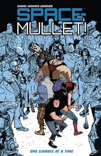 Space-Mullet!: One Gamble at a Time TPB