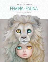 Femina and Fauna: The Art of Camilla d'Errico HC (Second Edition)