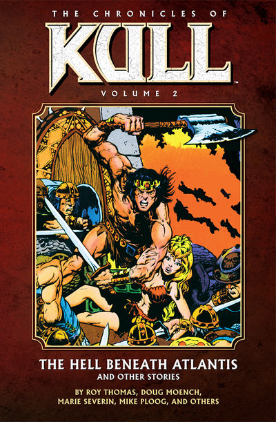 Chronicles of Kull Volume 2: The Hell Beneath Atlantis and Other Stories TPB