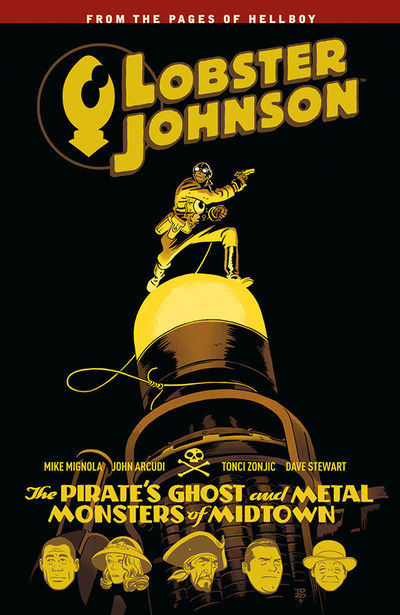 Lobster Johnson TPB Volume 5: The Pirate's Ghost and Metal Monsters of Midtown