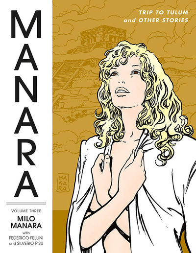 Manara Library Volume 3 TPB: Trip to Tulum and Other Stories
