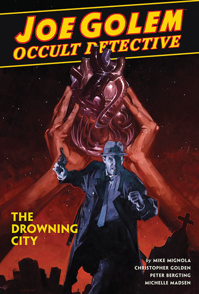 Joe Golem: Occult Detective Volume 3--The Drowning City HC