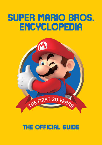 Super Mario Encyclopedia: The Official Guide to the First 30 Years HC