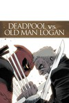 Deadpool vs. Old Man Logan #1 (of 5)