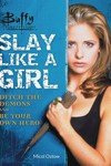 Buffy the Vampire Slayer Slay Like a Girl Flexibound