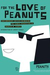 For the Love of Peanuts HC