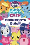 My Little Pony Cutie Mark Crew Collectors Guide