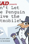 Dont Let the Penguin Drive the Batmobile HC