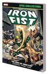 Iron Fist Epic Collection TPB Fury of Iron Fist New Ptg