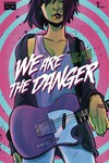 We Are Danger #1
