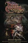 Jim Henson Dark Crystal Creation Myths Complete HC