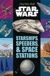 Star Wars Starships Speeders Little Golden Book