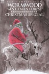 Wormwood Gentleman Corpse Christmas Special (Retailer 10 Copy Incentive Variant)