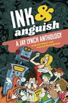 Ink & Anguish TPB Jay Lynch Anthology