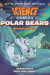 Science Comics Polar Bears HC GN