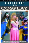 Overstreet Guide SC Vol. 05 Guide To Cosplay Cover B