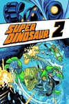 Super Dinosaur TPB Vol. 02