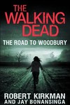 Walking Dead Novel SC Vol. 02 Road To Woodbury
