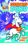 DC Super Pets Yr TPB Superpowered Pony