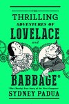 Thrilling Adventures of Lovelace & Babbage HC GN