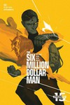 Six Million Dollar Man #2 (Cover C - Magana)