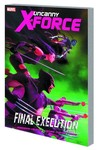 Uncanny X-Force TPB Vol. 06 Final Execution Book 1