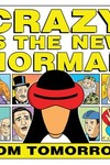 Crazy Is New Normal Tom Tomorrow TPB