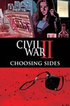 Civil War II Choosing Sides #6 (of 6)