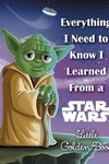 Everthing Need Know Learned From Star War Little Golden Book