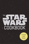 Star Wars Cookbook Han Sandwiches & Other Galactic Snacks HC